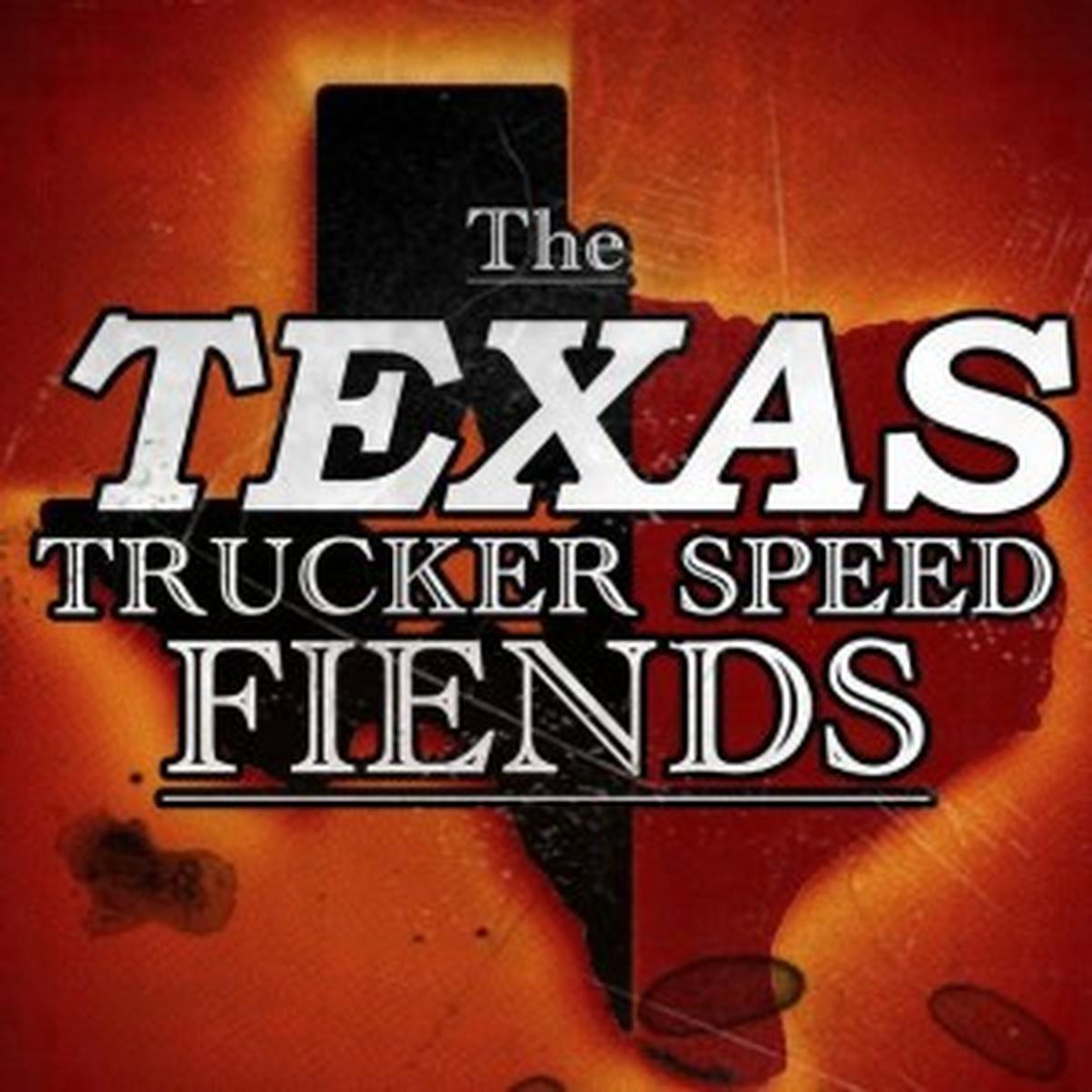 Texas Trucker Speed Fiends