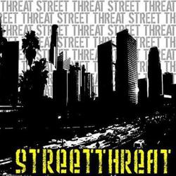 Street Threat wiki, Street Threat review, Street Threat history, Street Threat news