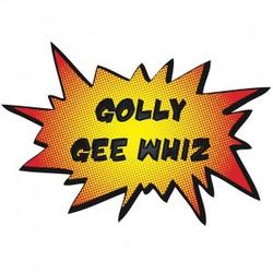 Golly Gee Whiz wiki, Golly Gee Whiz review, Golly Gee Whiz history, Golly Gee Whiz news