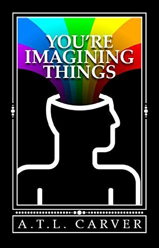 You're Imagining Things
