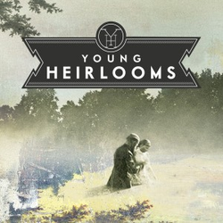 Young Heirlooms wiki, Young Heirlooms review, Young Heirlooms history, Young Heirlooms news