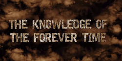 The Knowledge Of The Forever Time wiki, The Knowledge Of The Forever Time history, The Knowledge Of The Forever Time news