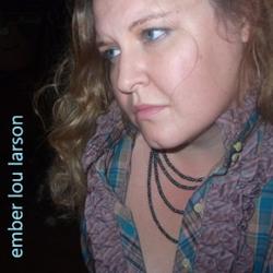 Ember Lou Larson wiki, Ember Lou Larson review, Ember Lou Larson history, Ember Lou Larson news