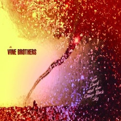 The Vine Brothers wiki, The Vine Brothers review, The Vine Brothers history, The Vine Brothers news