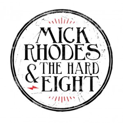 Mick Rhodes and the Hard Eight wiki, Mick Rhodes and the Hard Eight review, Mick Rhodes and the Hard Eight history, Mick Rhodes and the Hard Eight news